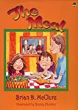 The Meal: Brian D. McClure Childrens Book Collection (The Brian D. Mcclure Childrens Book Collection)
