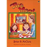 The Meal: Brian D. McClure Childrens Book Collection (The Brian D. Mcclure Childrens Book Collection) ~ Brian D. McClure