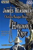 img - for Hangman's Knot (Outlaw Ranger) (Volume 2) book / textbook / text book