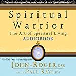 Spiritual Warrior: The Art of Spiritual Living |  John-Roger, DSS