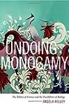 Undoing Monogamy: The Politics of Sci...