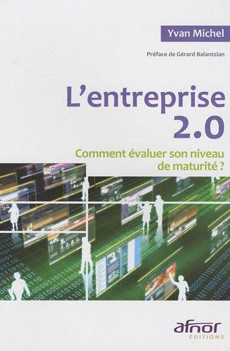 L'entreprise 2.0 : Comment évaluer son niveau de maturité ? francais