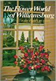 img - for The Flower World of Williamsburg - Revised Edition 1973 book / textbook / text book
