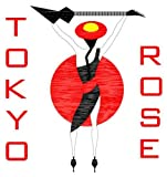 Tokyo Rose by Tokyo Rose (2008-01-29)
