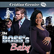 The Boss's Baby (       UNABRIDGED) by Cristina Grenier Narrated by Ravyn Knight