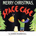 Merry Christmas, Space Case | James Marshall