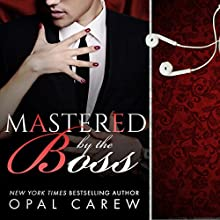 Mastered by the Boss: Mastered By, Book 2 Audiobook by Opal Carew Narrated by William Martin