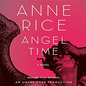 Angel Time: The Songs of the Seraphim | [Anne Rice]