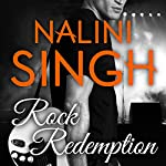 Rock Redemption: Rock Kiss Series #3   Nalini Singh