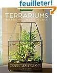 Terrariums: Gardens Under Glass; Desi...