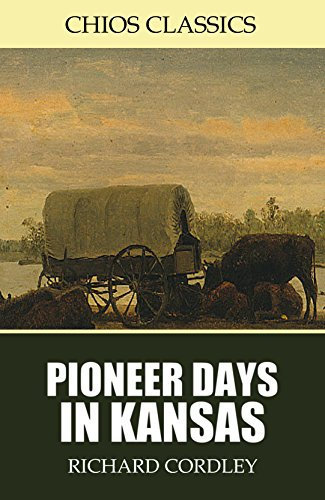 Free Kindle Book : Pioneer Days in Kansas