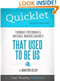 Quicklet On That Used To Be Us By Thomas Friedman And Michael Mandelbaum (Cliffnotes-Like Book Notes)
