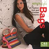 Stitch Style Bags: 20 Fashion Knit and Crochet Patterns (C&B Crafts)