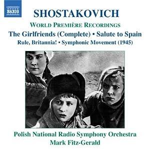 Shostakovich: The Girlfriends / Rule, Britannia, Op. 28 / Salute to Spain, Op. 44