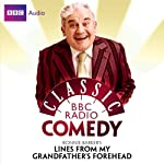 Classic BBC Radio Comedy: Ronnie Barker's Lines from My Grandfather's Forehead | Ronnie Barker