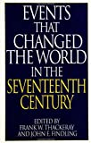 img - for Events That Changed the World in the Seventeenth Century (The Greenwood Press