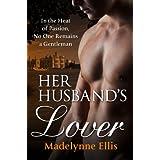 Her Husband's Lover ~ Madelynne Ellis