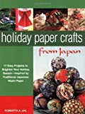 img - for By Robertta A. Uhl Holiday Paper Crafts from Japan: 17 Easy Projects to Brighten Your Holiday Season - Inspired by Trad [Paperback] book / textbook / text book