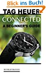 Tag Heuer Connected: A Beginner's Gui...