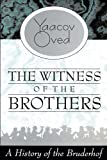 img - for The Witness of the Brothers: A History of the Bruderhof book / textbook / text book
