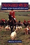 Endangered Species: Foxhunting - The History, the Passion and the Fight for Survival (1904057497) by Clayton, Michael