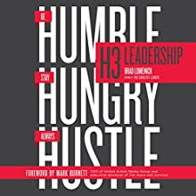 H3 Leadership: Stay Hungry. Be Humble. Always Hustle. (       UNABRIDGED) by Brad Lomenick Narrated by Stu Gray