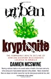 Mr. Damien D. McSwine Urban Kryptonite: The Formidable Health Decline of African Diaspora Descendants Located In America