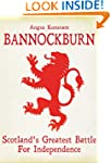Bannockburn: Scotland's Greatest Batt...