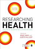 img - for Researching Health: Qualitative, Quantitative and Mixed Methods book / textbook / text book