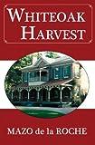 Whiteoak Harvest (Whiteoaks of Jalna series)