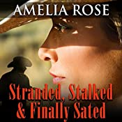 Stranded, Stalked and Finally Sated: License to Love, Book 1 | Amelia Rose