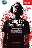 Paul Hoffert Composing Music for Videogames, Web Sites, Presentations and Other New Media (Book & CD)