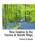 Obras Completas de Don Francisco de Quevedo Villegas (0559606117) by Quevedo, Francisco de