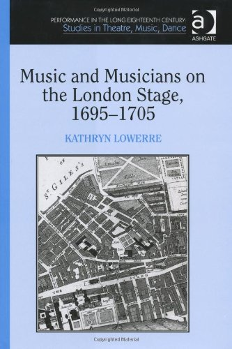 Music and Musicians on the London Stage, 16951705 (Performance in the Long Eighteenth Century: Studies in Theatre, Music, Dance)