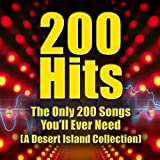 200 Hits - The Only 200 Songs You'll Ever Need (A Desert Island Collection)