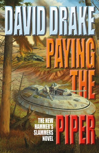 Paying the Piper (Hammer's Slammers Series)
