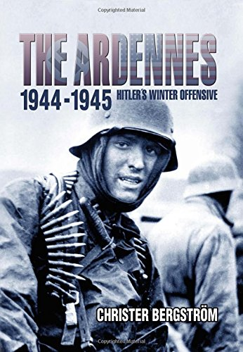 Ardennes 1944-1945: Hitler's Winter Offensive
