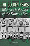 Tom Wright The Golden Years: Hibernian in the Days of the Famous Five