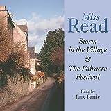 Storm in the Village & Fairacre Festival (Unabridged)
