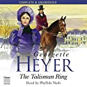 The Talisman Ring (       UNABRIDGED) by Georgette Heyer Narrated by Phyllida Nash