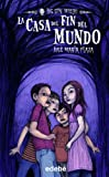 img - for 1. LA CASA DEL FIN DEL MUNDO (LOS SIN MIEDO) (Spanish Edition) book / textbook / text book