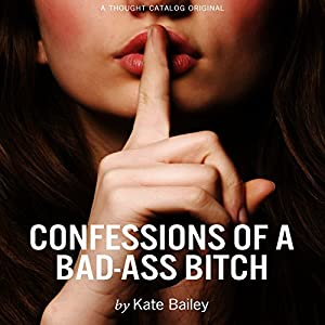 Confessions of a Bad-Ass Bitch Audiobook