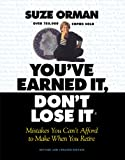 You'Ve Earned It, Don't Lose It: Mistakes You Can't Afford to Make When You Retire (1557043167) by Orman, Suze