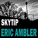 Skytip (       UNABRIDGED) by Eric Ambler Narrated by Jonathan Keeble