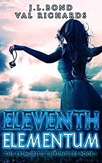 (FREE on 11/15) Eleventh Elementum by J.L. Bond - http://eBooksHabit.com