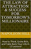 img - for The Law of Attraction & Success for Tomorrow's Millionaire: How to Think, Grow Rich, and Take Back Your Life in 12 Lessons! book / textbook / text book