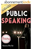 Public Speaking: Smart Ways To Get the Attention of Your Audience (Use Your Anxiety and Fear to Your Advantage) Public Speaking, Communication (English Edition)