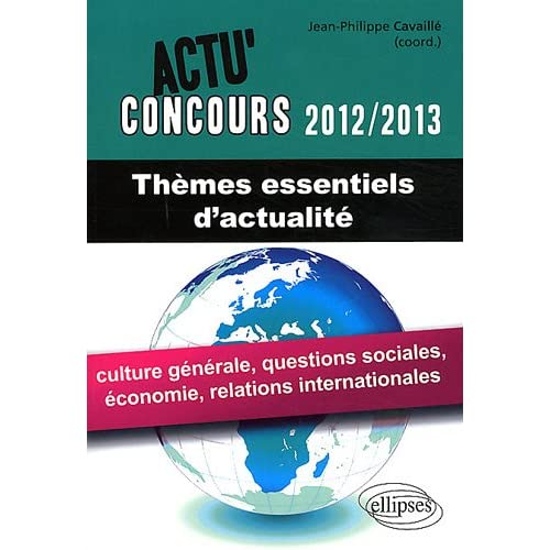 themes essentiels dactualite 2012 2013 culture generale economie relations internationales