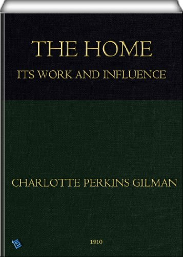 Charlotte Perkins Gilman - The home (English Edition)