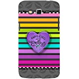 For Samsung Galaxy Grand Neo :: Samsung Galaxy Grand Lite Happy Girls ( Happy Girls, Good Quotes, Nice Quotes, Heart, Stripes ) Printed Designer Back Case Cover By FashionCops